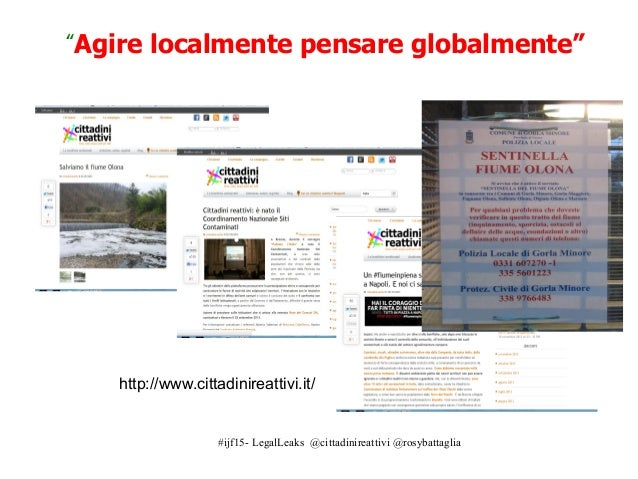 """#ijf15- LegalLeaks @cittadinireattivi @rosybattaglia """"Agire localmente pensare globalmente"""" http://www.cittadinireattivi.i..."""