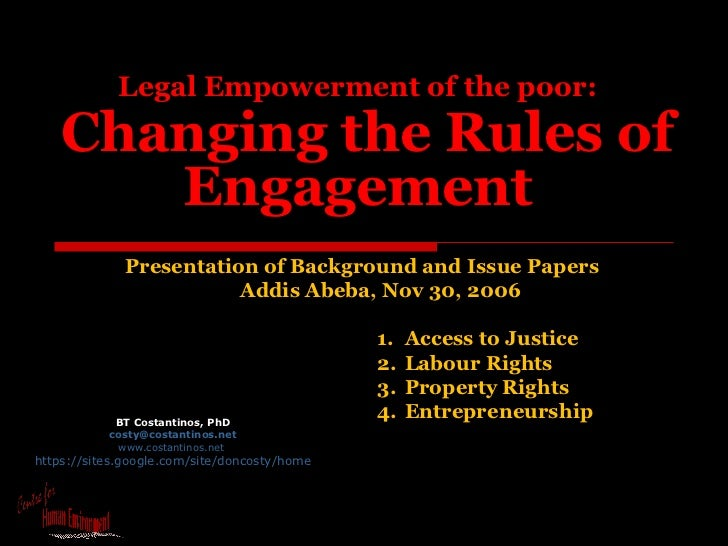 Legal Empowerment of the poor:   Changing the Rules of Engagement   BT Costantinos, PhD [email_address] www.costantinos.ne...