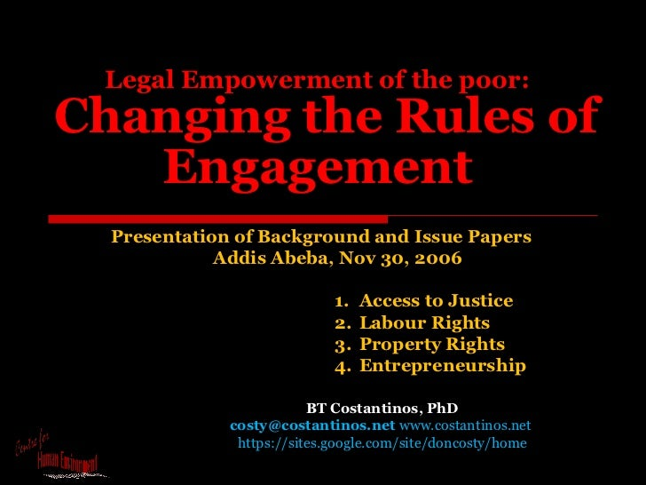 Legal Empowerment of the poor:   Changing the Rules of Engagement   BT Costantinos, PhD costy@costantinos.net  www.costant...