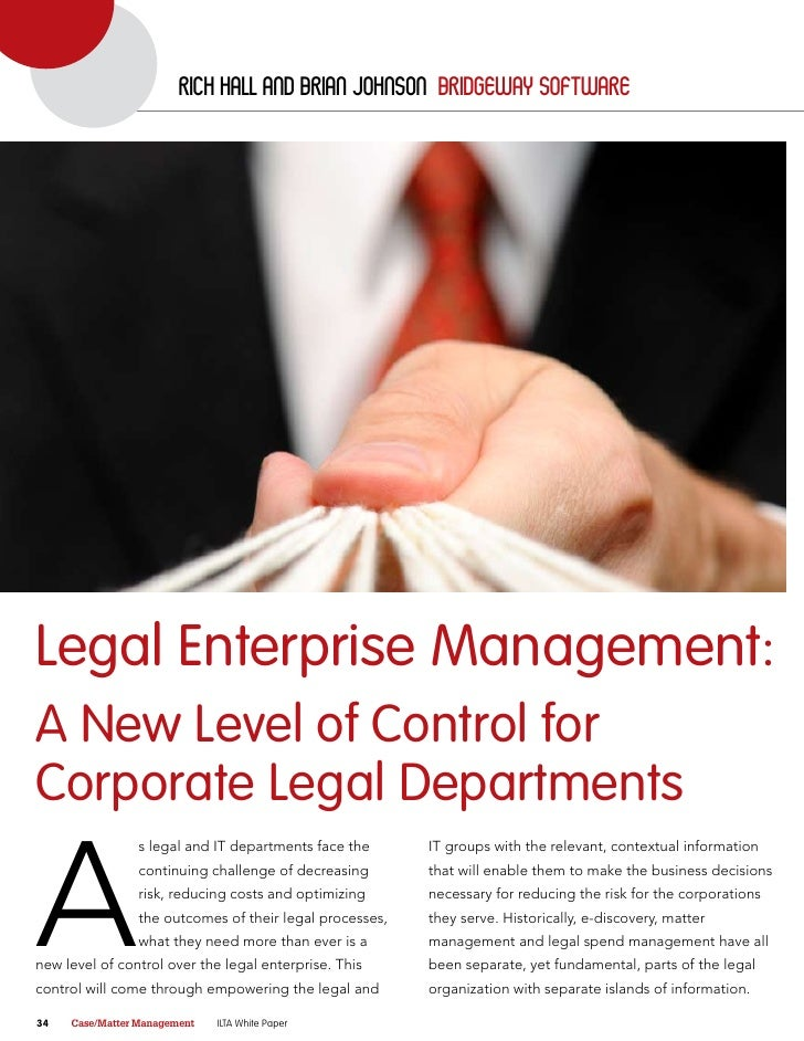 rich hall and Brian Johnson Bridgeway software     Legal Enterprise Management: A New Level of Control for Corporate Legal...