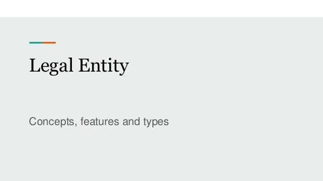 Legal Entity Concepts, features and types