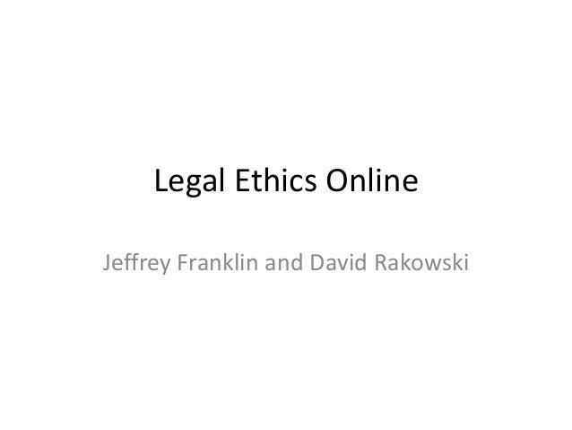 Legal Ethics OnlineJeffrey Franklin and David Rakowski