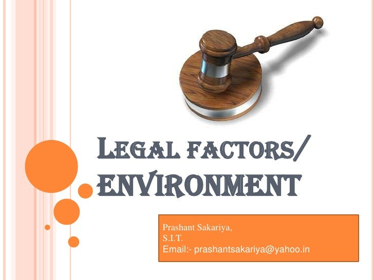 legal factors A range of possible actions to examine the legal and ethical factors that influence the marketing strategies are identified and briefly evaluated the results ascertained are still to be tabulated and analyzed.