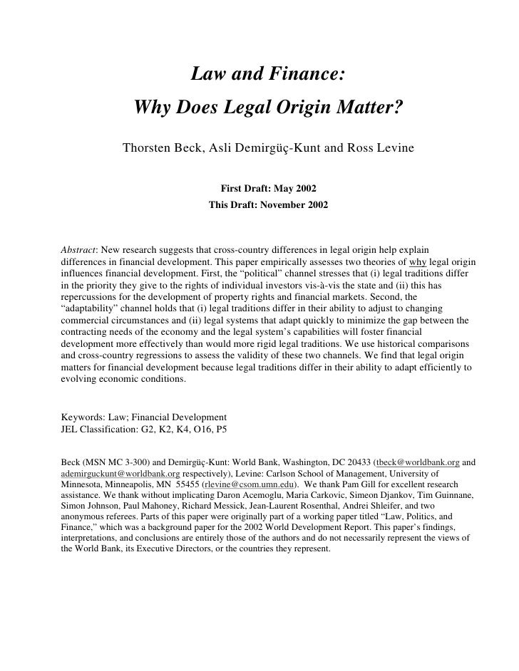 Law and Finance:                    Why Does Legal Origin Matter?                 Thorsten Beck, Asli Demirgüç-Kunt and Ro...