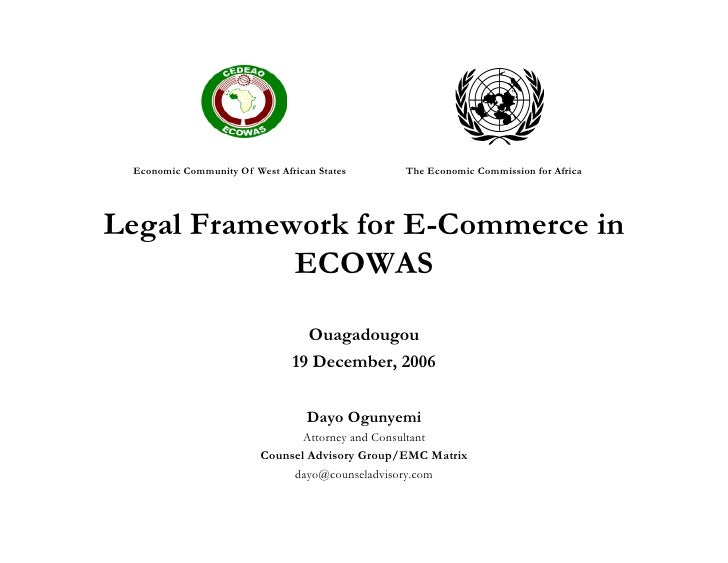 Economic Community Of West African States      The Economic Commission for Africa     Legal Framework for E-Commerce in   ...