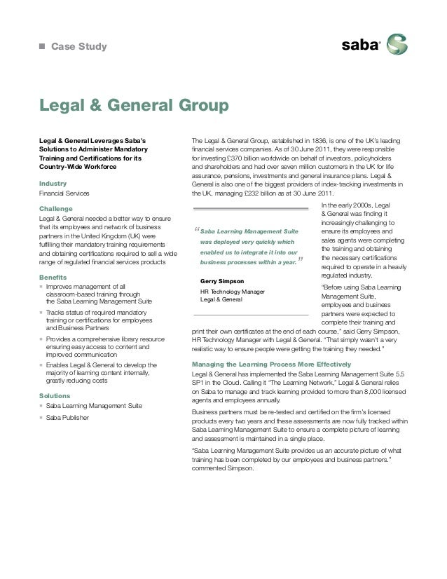 Case Study  Legal & General Group Legal & General Leverages Saba's Solutions to Administer Mandatory Training and Certific...