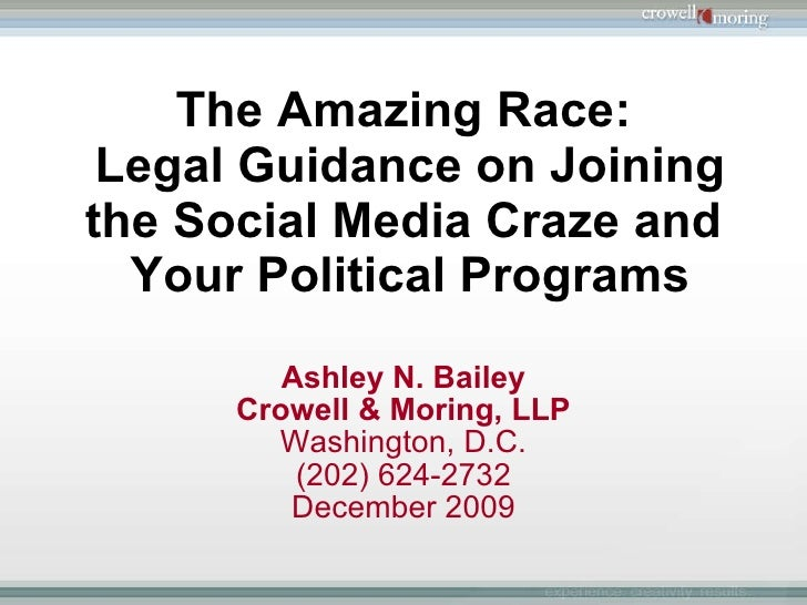 The Amazing Race:  Legal Guidance on Joining the Social Media Craze and  Your Political Programs Ashley N. Bailey Crowell ...