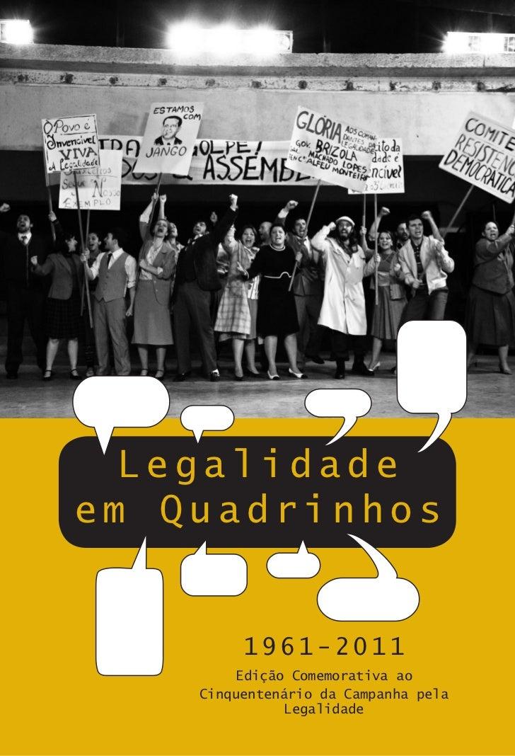 Legalidadeem Quadrinhos         1961-2011        Edição Comemorativa ao    Cinquentenário da Campanha pela              Le...