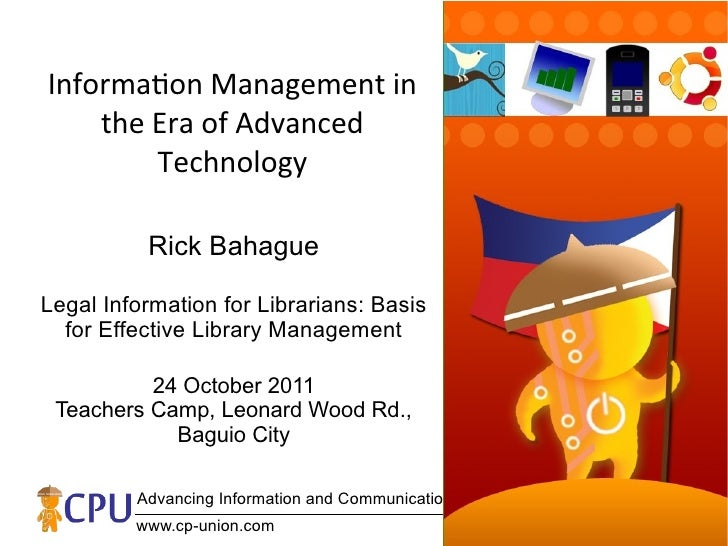 Informaton Management in    the Era of Advanced        Technology          Rick BahagueLegal Information for Librarians: B...