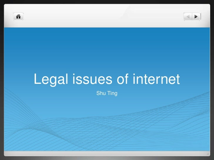 Legal issues of internet          Shu Ting