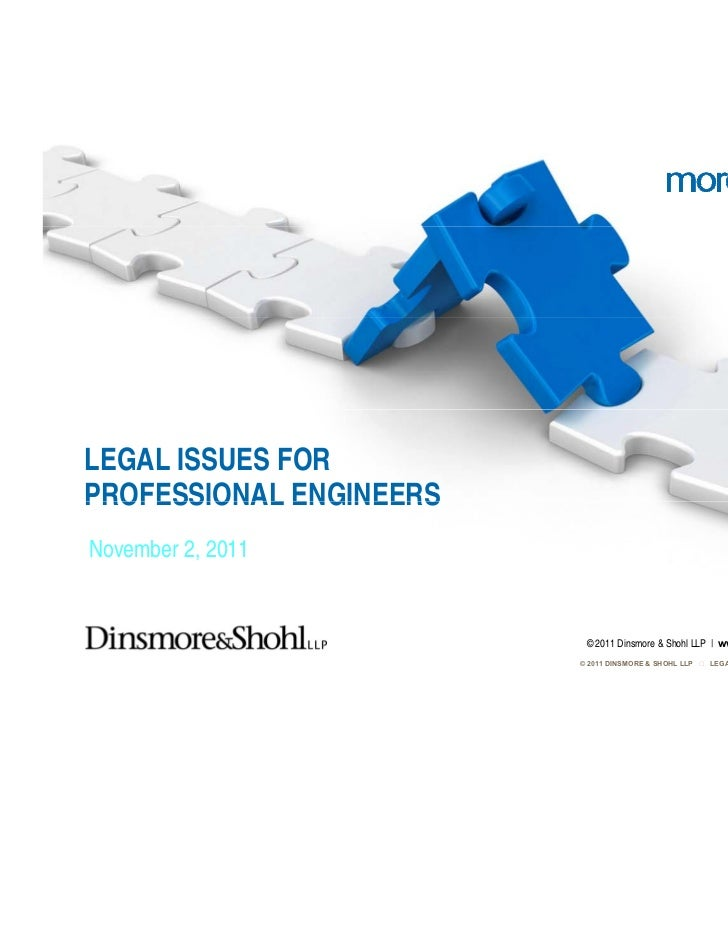 LEGAL ISSUES FORPROFESSIONAL ENGINEERSNovember 2, 2011                          © 2011 Dinsmore & Shohl LLP | www.dinsmore...