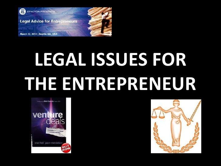 LEGAL ISSUES FORTHE ENTREPRENEUR