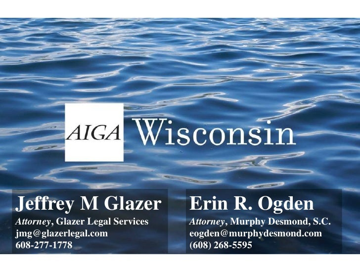 Jeffrey M Glazer<br />Attorney, Glazer Legal Services<br />jmg@glazerlegal.com<br />608-277-1778<br />Erin R. Ogden<br />A...