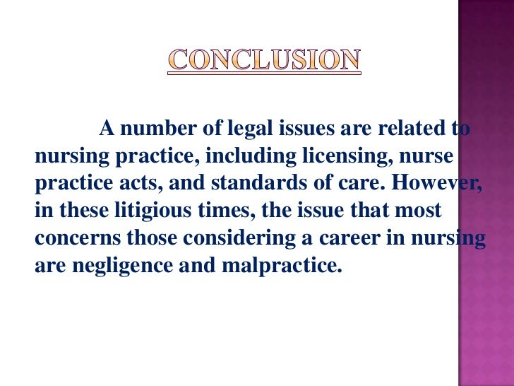 A number of legal issues are related tonursing practice, including licensing, nursepractice acts, and standards of care. H...