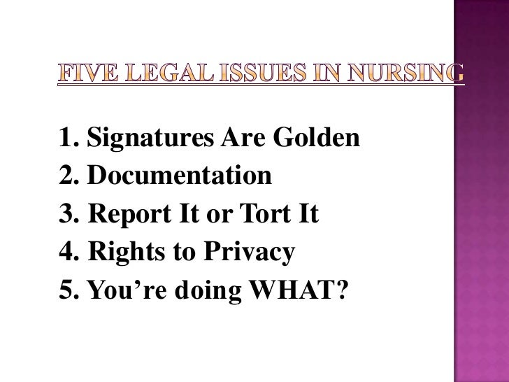 1. Signatures Are Golden2. Documentation3. Report It or Tort It4. Rights to Privacy5. You're doing WHAT?