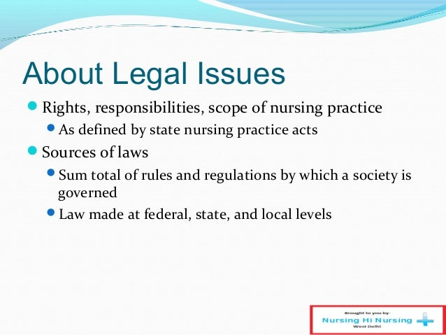 legal implications of nursing Legal and ethical issues and  ethical aspects within the context of nursing practice potential implications for practice  legal guardian or surrogate, any.