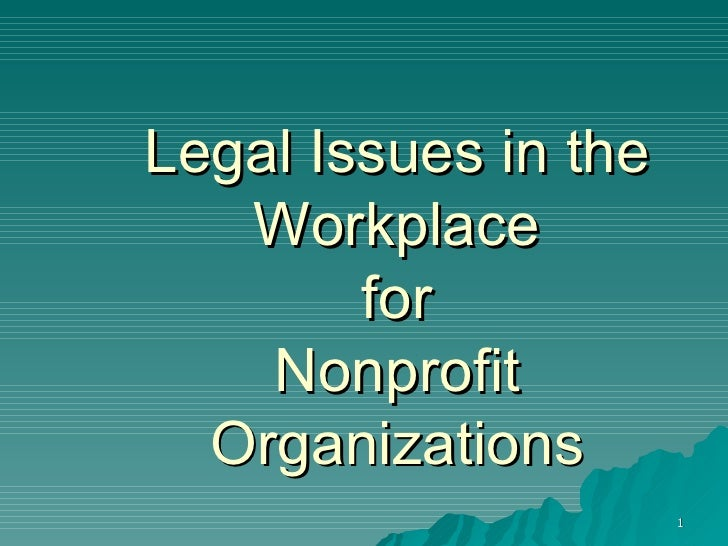 Legal Issues in the Workplace for Nonprofit Organizations
