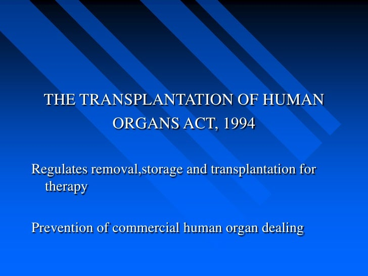 the importance of legalizing payment for organ donation Trafficking of human organs in india  unfair payment to kidney sellers tarnished the  as the general public regarding the importance of organ donation,.