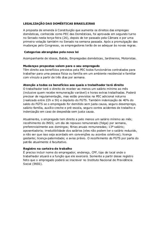 LEGALIZAÇÃO DAS DOMÉSTICAS BRASILEIRASA proposta de emenda à Constituição que aumenta os direitos das empregasdomésticas, ...