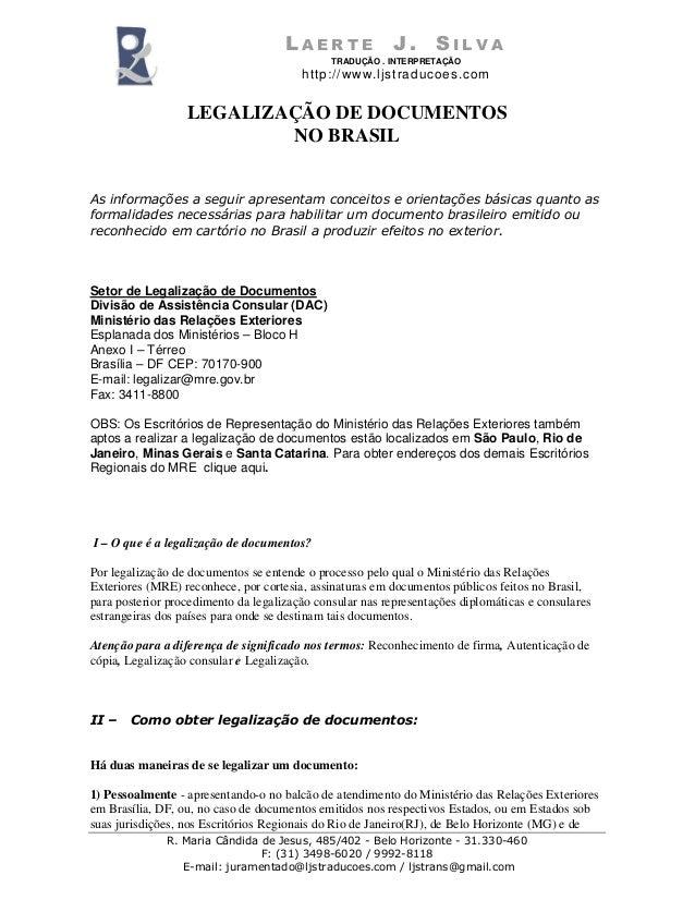 L A E R T E J . S I L V A TRADUÇÃO . INTERPRETAÇÃO http://www.ljstraducoes.com R. Maria Cândida de Jesus, 485/402 - Belo H...
