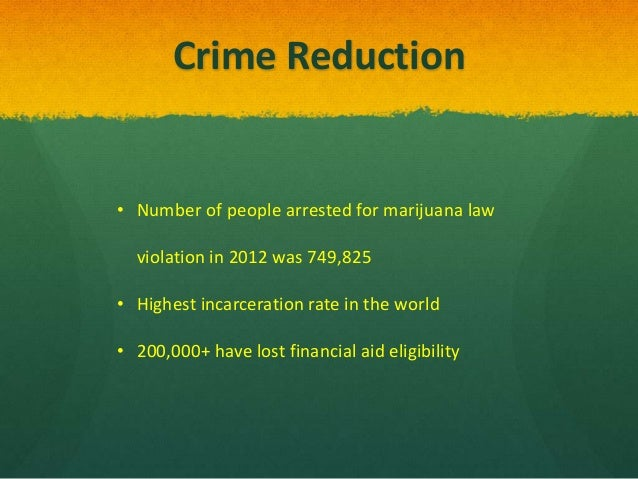 marijuana legalization could lower crime rates and reduce the amount of money the government spends  In savings some predict from marijuana legalization in california, and it is   savings – in the sense of reduced spending – could be smaller than current   would equal the current amount now being spent on marijuana prohibition    , downloaded may 28, 2010  the big  money.