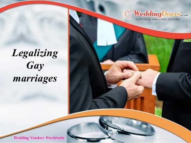 Legalizing Gay marriages