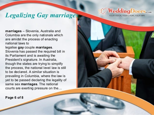 marriages– Slovenia, Australia and Columbia are the only nationals which are amidst the process of enacting national laws...