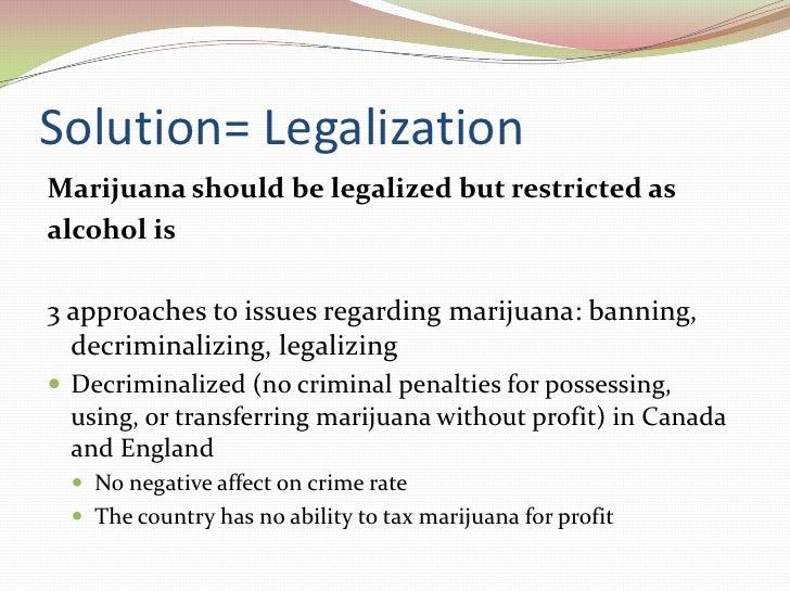 Reasons Why Marijuana Should Be Legalized Essay