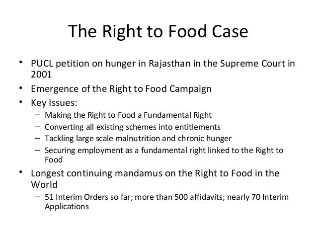 right to food india Suresh babu (international food policy research institute) examines the key challenges and opportunities facing india's agriculture as the country seeks to meet its food security need while moving more of its workforce to the industrial and services sectors.