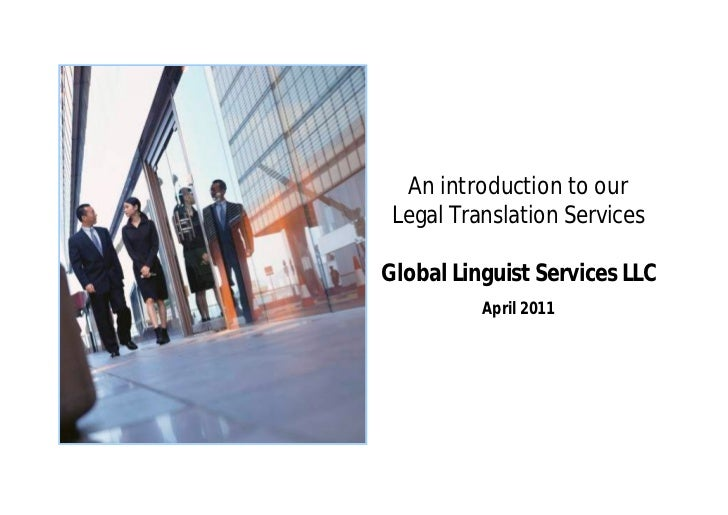 An introduction to our  Legal Translation Services Global Linguist Services LLC April 2011