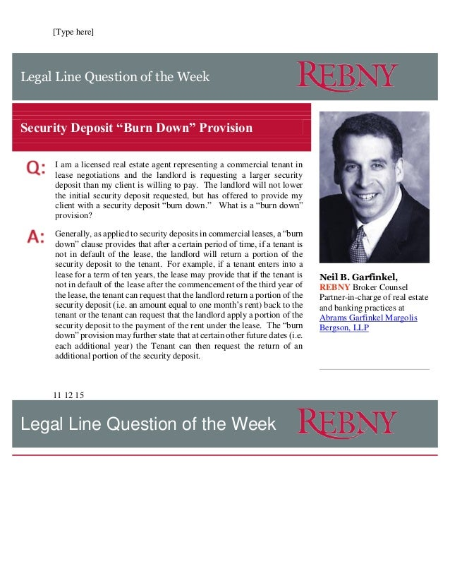 """[Type here] Legal Line Question of the Week Security Deposit """"Burn Down"""" Provision I am a licensed real estate agent repre..."""