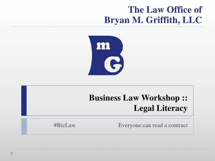 Business Law Workshop ::Legal Literacy<br />#BizLawEveryone can read a contract<br />