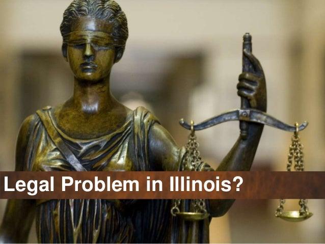 Legal Problem in Illinois?