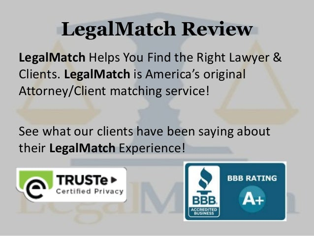 LegalMatch Review LegalMatch Helps You Find the Right Lawyer & Clients. LegalMatch is America's original Attorney/Client m...