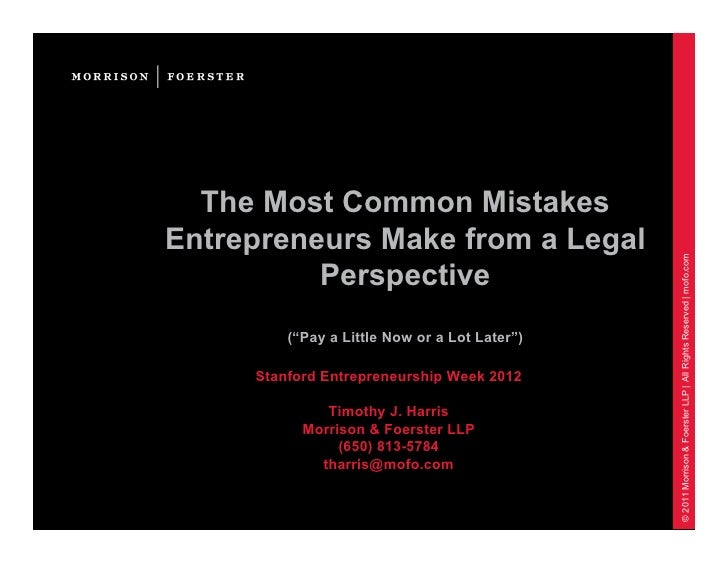 The Most Common MistakesEntrepreneurs Make from a Legal                                               © 2011 Morrison & Fo...