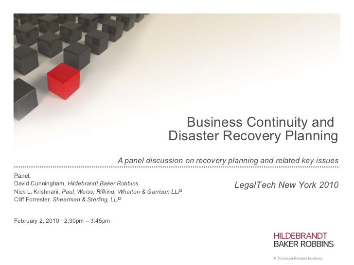 Business Continuity and  Disaster Recovery Planning A panel discussion on recovery planning and related key issues Panel...