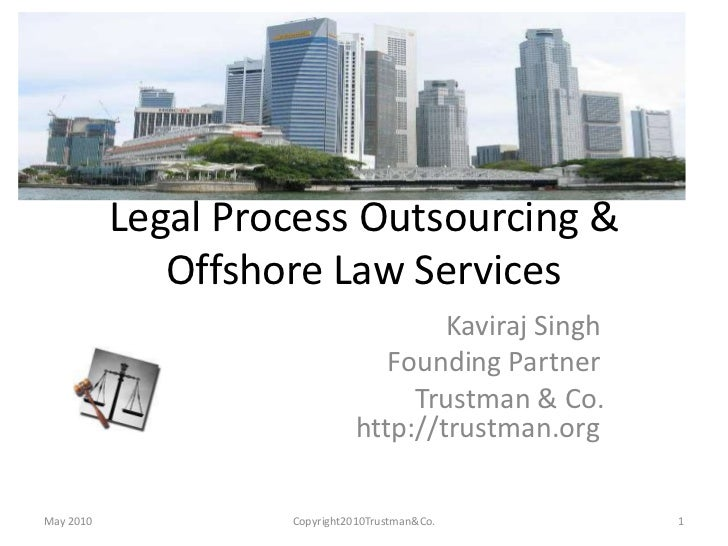 Legal Process Outsourcing & Offshore Law Services <br />    Kaviraj Singh<br />                                      F...