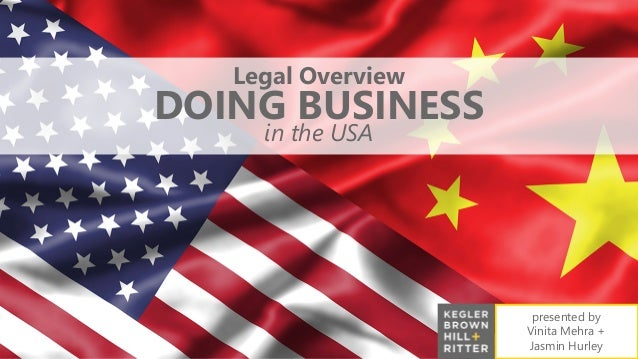 presented by Vinita Mehra + Jasmin Hurley Legal Overview DOING BUSINESS in the USA