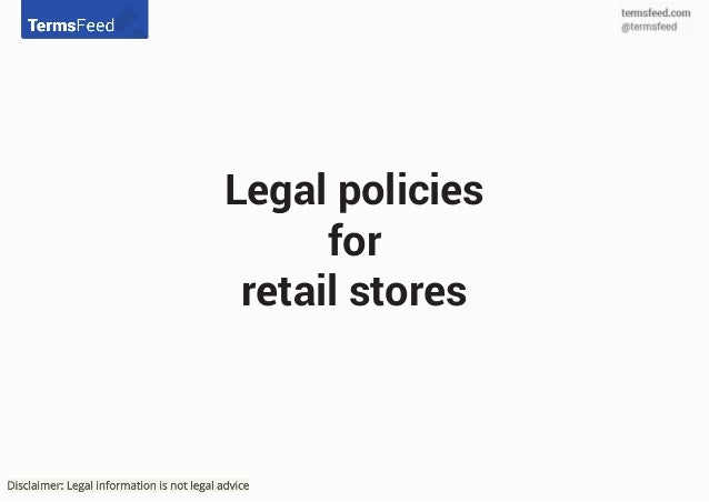 Legal Agreements And Policies For Retail Stores