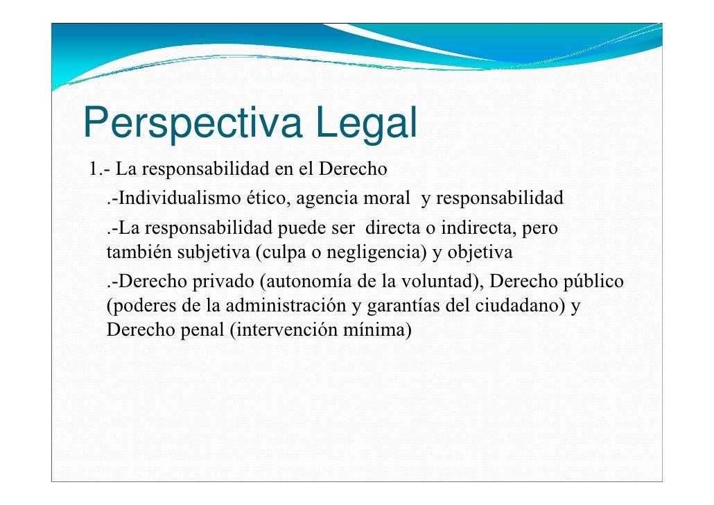 Perspectiva Legal1.- La responsabilidad en el Derecho  .-Individualismo ético, agencia moral y responsabilidad  .-La respo...