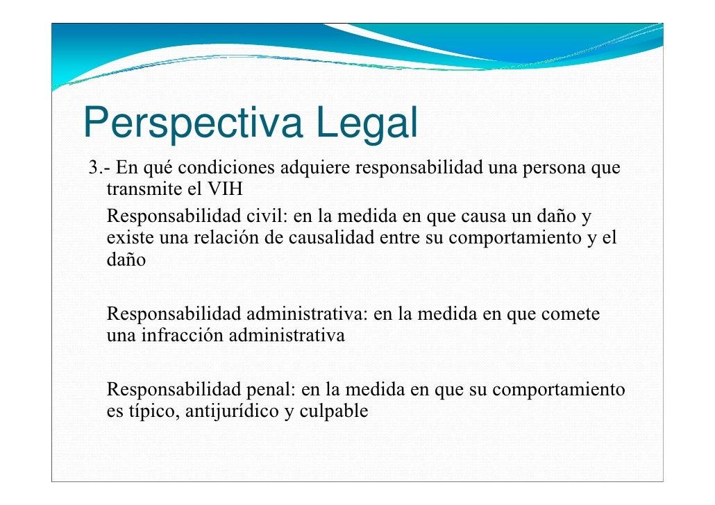 Perspectiva Legal3.- En qué condiciones adquiere responsabilidad una persona que  transmite el VIH  Responsabilidad civil:...