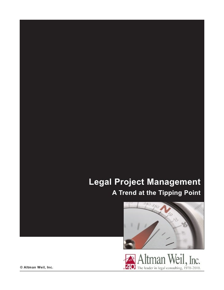 Legal Project Management                            A Trend at the Tipping Point     © Altman Weil, Inc.