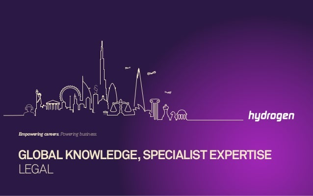 GLOBAL KNOWLEDGE, SPECIALIST EXPERTISE LEGAL Empowering careers. Powering business.