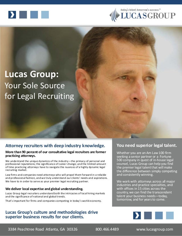 Lucas Group:Your Sole Sourcefor Legal RecruitingAttorney recruiters with deep industry knowledge.                         ...