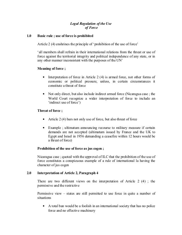 Legal Regulation of the Use of Force 1.0 Basic rule ; use of force is prohibited Article 2 (4) enshrines the principle of ...