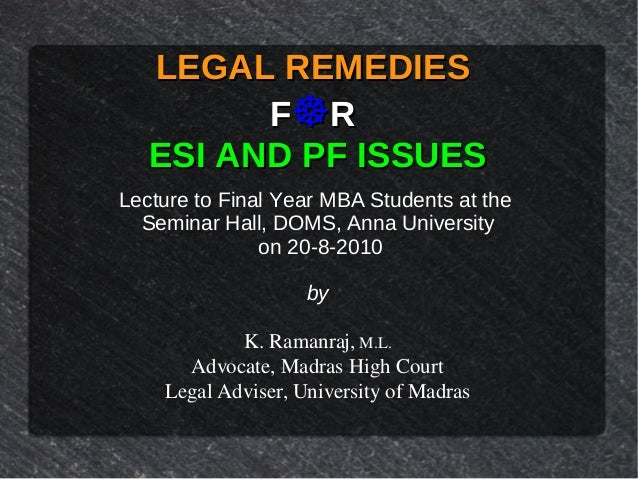 LEGAL REMEDIESLEGAL REMEDIESFF☸☸RRESI AND PF ISSUESESI AND PF ISSUESLecture to Final Year MBA Students at theSeminar Hall,...