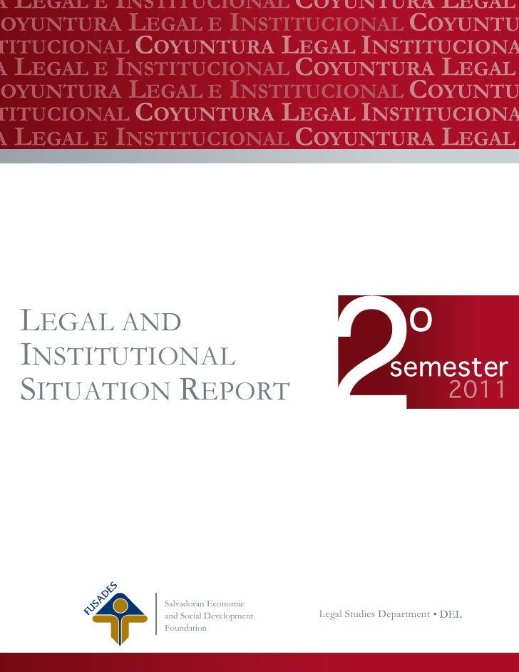 LEGAL ANDINSTITUTIONALSITUATION REPORT        Salvadoran Economic        and Social Development   Legal Studies Department...