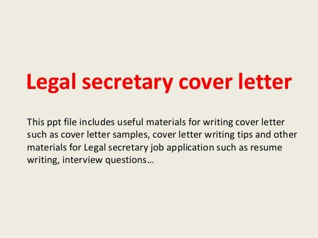Legal Secretary Cover Letter This Ppt File Includes Useful Materials For Writing Such As