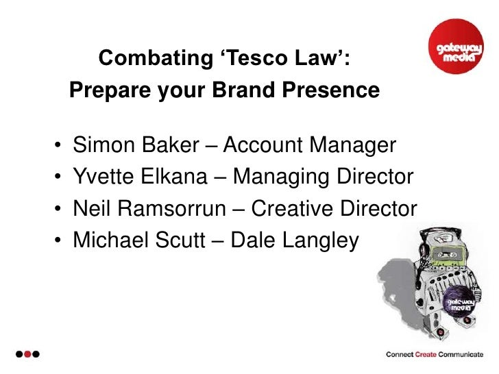 Combating 'Tesco Law': <br />Prepare your Brand Presence <br /><ul><li>Simon Baker – Account Manager
