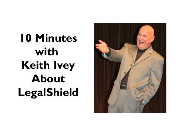 10 MinuteswithKeith IveyAboutLegalShield